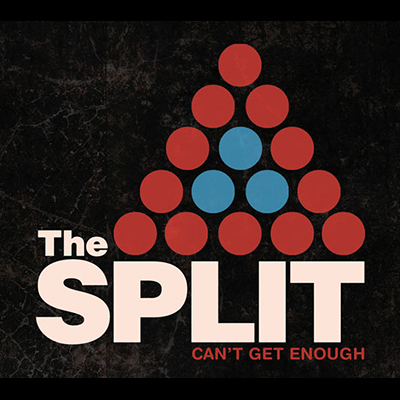 The Split - Can't Get Enough